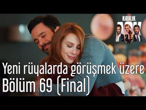 Kiralık Aşk 69. Bölüm (Final) - Yeni Rüyalarda Görüşmek Üzere