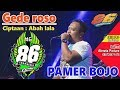 GEDE ROSO LANJUT PAMER BOJO - ABAH LALA - MG 86 PRODUCTION GEDRUK - LIVE NGEMPLAK -  27 07 2019