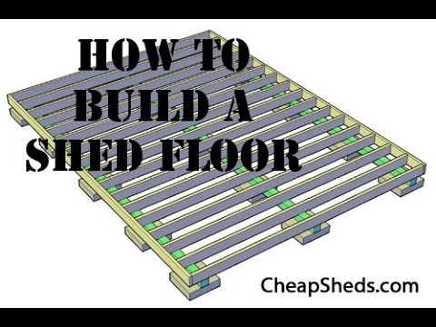 How To Build A Wooden Storage Shed Floor Video - YouTube
