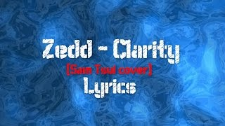 Repeat youtube video Zedd (Sam Tsui cover) • Clarity • Lyrics