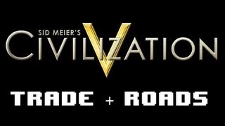 Civ 5 Brave New Worlds: Trade Routes + Roads.