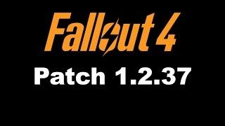 Скачать Установить Fallout 4 Patch 1.2.37