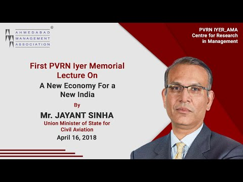 A New Economy for a New India by Mr. Jayant Sinha
