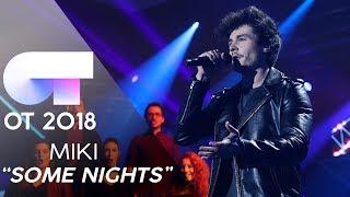 """SOME NIGHTS"" | MIKI | GALA 12 | OT 2018"