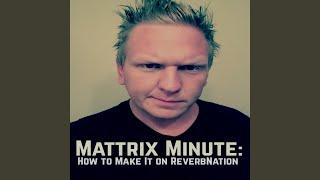 Download lagu Mattrix Minute: How to Make It on ReverbNation