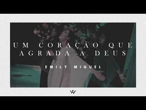 UM CORAÇÃO QUE AGRADA A DEUS - Emily Miguel - ÁUDIO