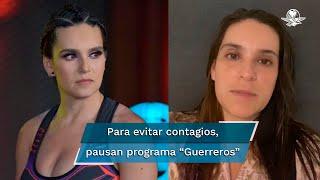 """Tania Rincón explicó que debido a los contagios del Covid-19 el programa """"Guerreros"""" se dará una pausa"""