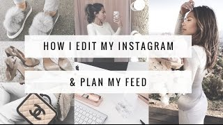 HOW I EDIT MY INSTAGRAM PHOTOS + PLAN COHESIVE FEED