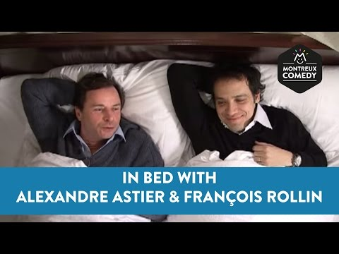 In Bed With Alexandre Astier & François Rollin