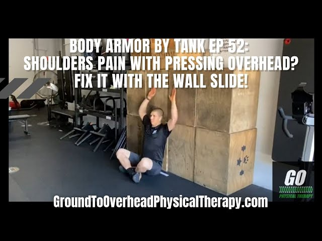 Body Armor By Tank Ep 52: Shoulders pain with pressing overhead? Fix it with the Wall Slide!