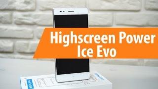 Распаковка Highscreen Power Ice Evo / Unboxing Highscreen Power Ice Evo