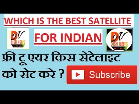 FREE TO AIR SATELLITE WHICH ARE BEST