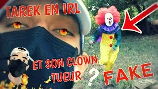 TAREK EN IRL ET SON CLOWN TUEUR
