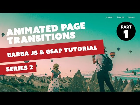 Animated Page Transitions Tutorial: SERIES 2 - Barba JS and GSAP - PART 1