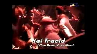 Kai Tracid Live - I Can Read Your Mind