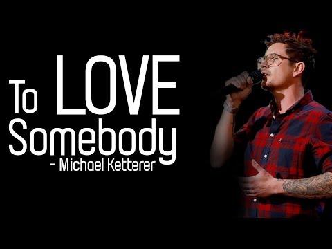 Michael Ketterer - To Love Somebody [Full HD] lyrics