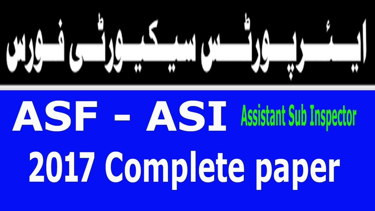 ASF ASI past paper 2017 complete paper solved