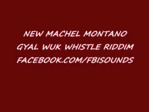 MACHEL MONTANO GYAL WUK WHISTLE RIDDIM MP3