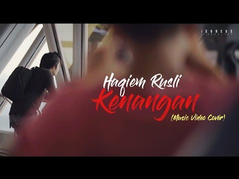 Haqiem Rusli - Kenangan (Music Video Cover)