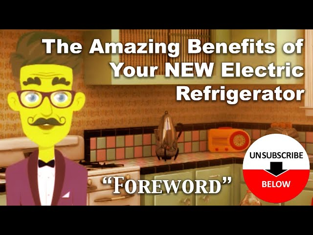 Your New Electric Refrigerator: 1930 Refrigerator Manual Narrated and Animated