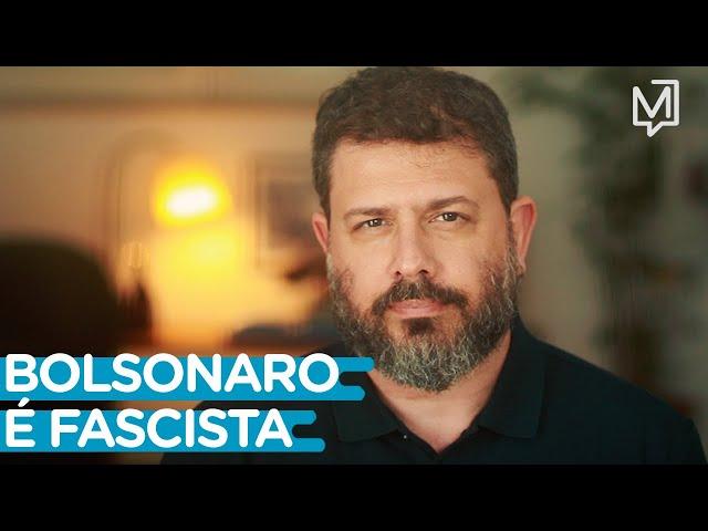 Bolsonaro é fascista I Ponto de Partida