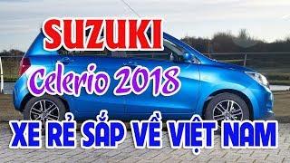 Gambar cover Xe giá rẻ lại sắp về nước SUZUKI Celerio 2018   Tốp 5 mẫu xe lắp ráp bán chạy nhất Việt Nam