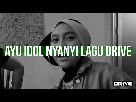 Ayu Idol nyanyiin Lagu Drive...???      #DrivePunyaCerita Mp3