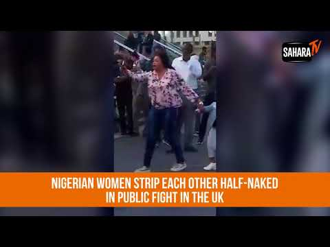 Nigerian Women Strip Each Other Half-Naked In Public Fight in The UK thumbnail