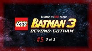 Nintends100 Plays LEGO Batman 3 DS #5 | Part 3 of 3