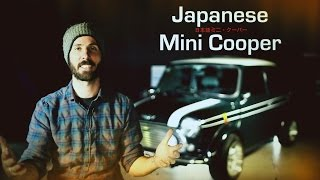 Japanese Mini Cooper - Walk around & Mods