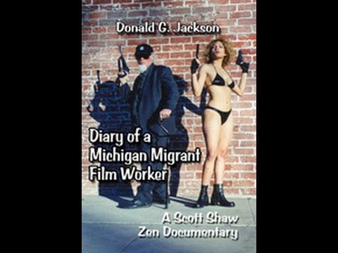 Donald G. Jackson Diary of a Michigan Migrant Film Worker - Trailer