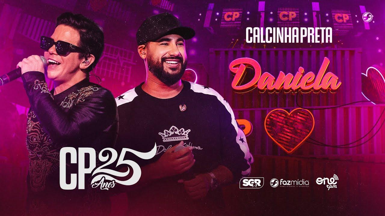Calcinha Preta feat. Raí Saia Rodada - Daniela - DVD #CP25anos (Ao Vivo)