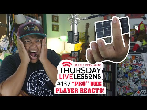 TLL Podcast #137 - PRO Uke Player REACTS!