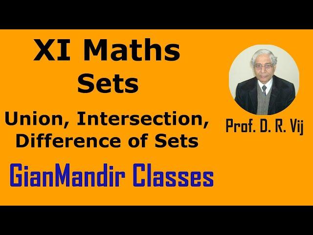 XI Mathematics - Sets - Union, Intersection, Difference of Sets by Divya Mam