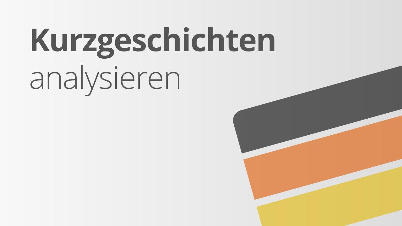 Deutsch Die Analyse Von Kurzgeschichten Deutsch Textsorten Und