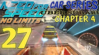NEED FOR SPEED No Limits - Car Series : Uber Subaru - chapter 4 | Episode 27