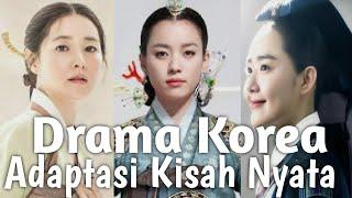 10 Drama Korea Kerajaan Adaptasi Kisah Nyata