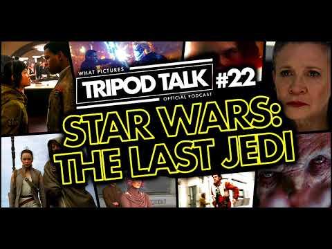 STAR WARS: THE LAST JEDI REVIEW | Film News Movie Podcast | TRIPOD TALK #22