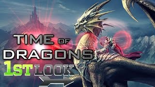Time of Dragons  - First Look
