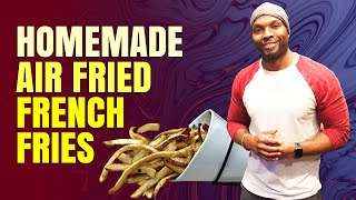 HOW TO MAKE AIR FRIED FRENCH FRIES   POWER AIR FRYER XL   KETO RE-FEED CARBS  