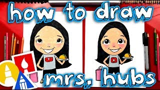 How To Draw Mrs. Hubs From Art For Kids Hub