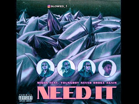 "💯 MIGOS feat. NBA YoungBoy – ""NEED IT"" #SLOWED 💯"