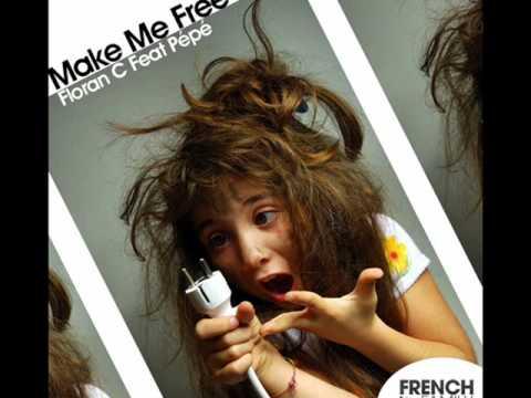 FLORAN C Feat Pepe-MAKE ME FREE (rmx Dj Turtle & Sebastien nox).wmv