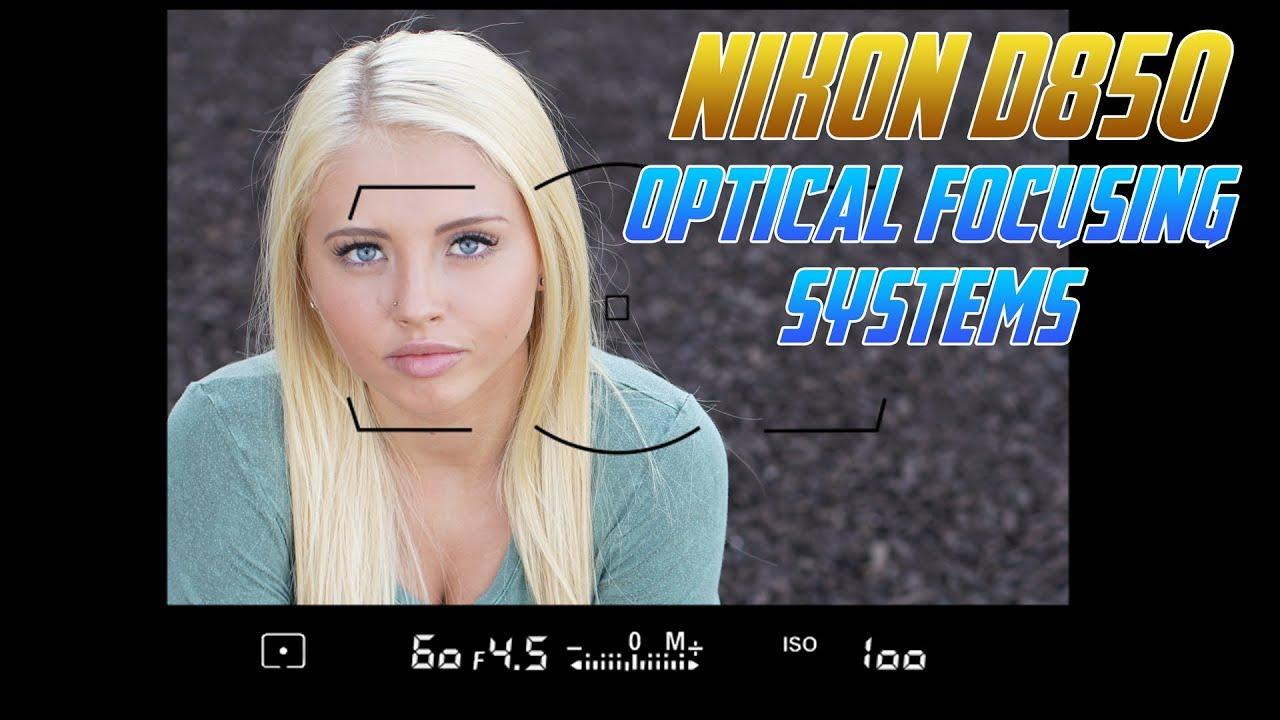Nikon D850 Tutorial Training | Optical Focusing Systems D 850