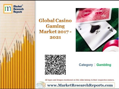 Global Casino Gaming Market 2017 - 2021