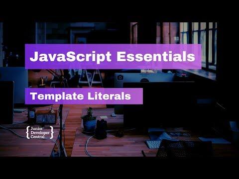 JavaScript Essentials: Template Literals
