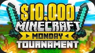 $10,000 Minecraft Monday HUNGER GAMES Tournament (Week 1)