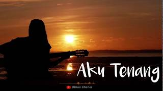"""Download Lagu Aku Tenang """"Penginku siji nyanding kowe selawase""""( cover vidio lirik) mp3"""