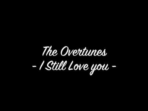 [MUSIC ONLY] The Overtunes - I Still Love You