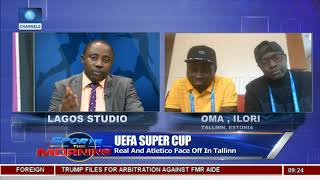 Update On The UEFA Super Cup Face Off With Oma, Ilori |Sports This Morning|